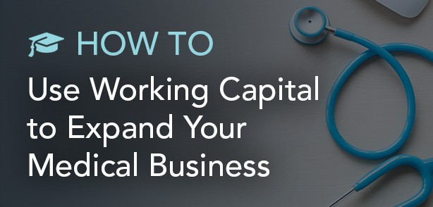 How-to-use-working-capital-to-expand-your-medical-business